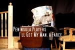 I'll get my man – the Peninsula Players