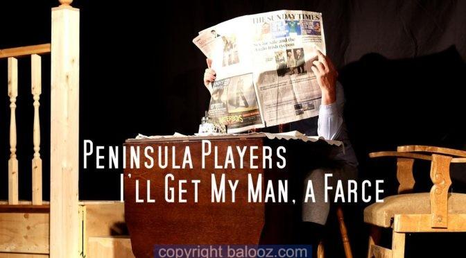 I'll get my man – the Peninsula Players