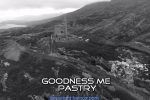 Goodness Me – Pastry