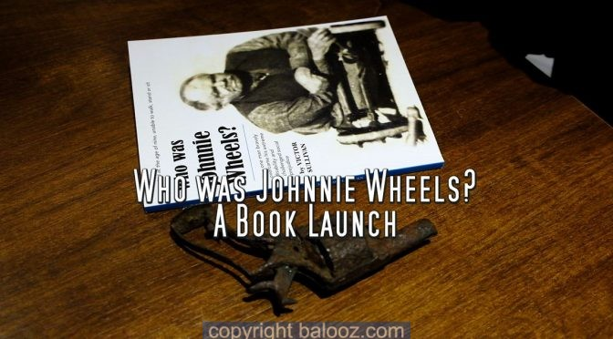 Who was Johnnie Wheels Book Launch